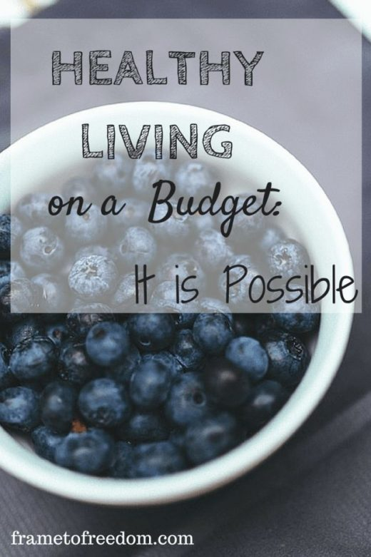Healthy Living on a Budget: It IS Possible