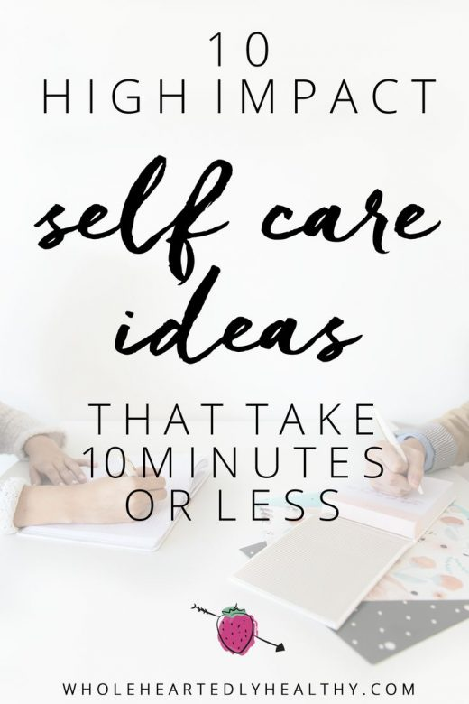 10 high impact self care ideas that take 10 minutes or less