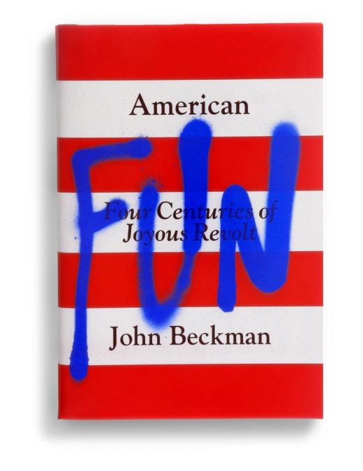 """Design by Pablo Delcan.  """"American Fun"""" by John Beckman – Pantheon"""