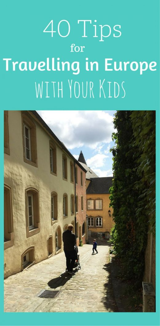 Europe with Kids: 40 Tips for an Amazing Trip!