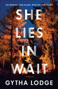 She Lies in Wait by Gytha Lodge | PenguinRandomHouse.com: Books