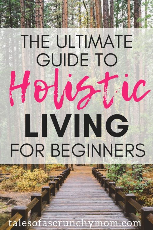 The Ultimate Guide to Holistic Living For Beginners