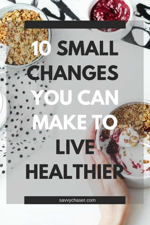 10 Small Changes You Can Make to Live Healthier