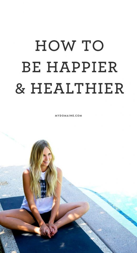 14 Daily Habits That Will Make You Happier and Healthier