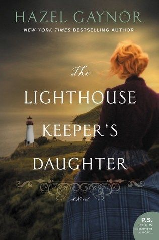 Book Review: The Lighthouse Keeper's Daughter by Hazel Gaynor
