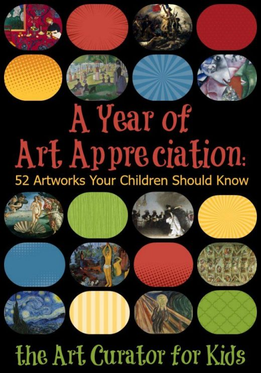 A Year of Art Appreciation for Kids: 52 Artworks your Child Should Know