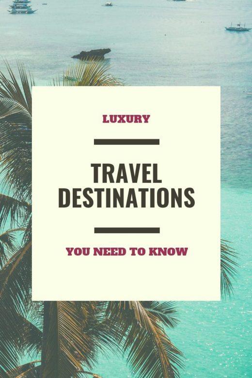 Best Luxury Travel Destinations in the World