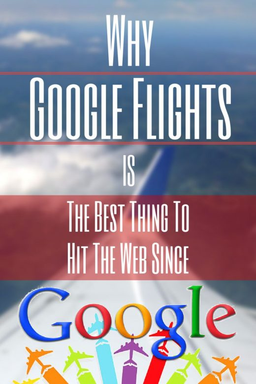Why Google Flights is The Best Thing To Hit The Web Since Google