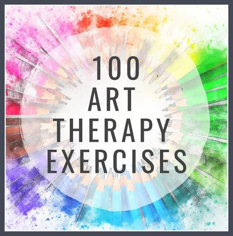 100 Art Therapy Exercises – The 2019 Updated List