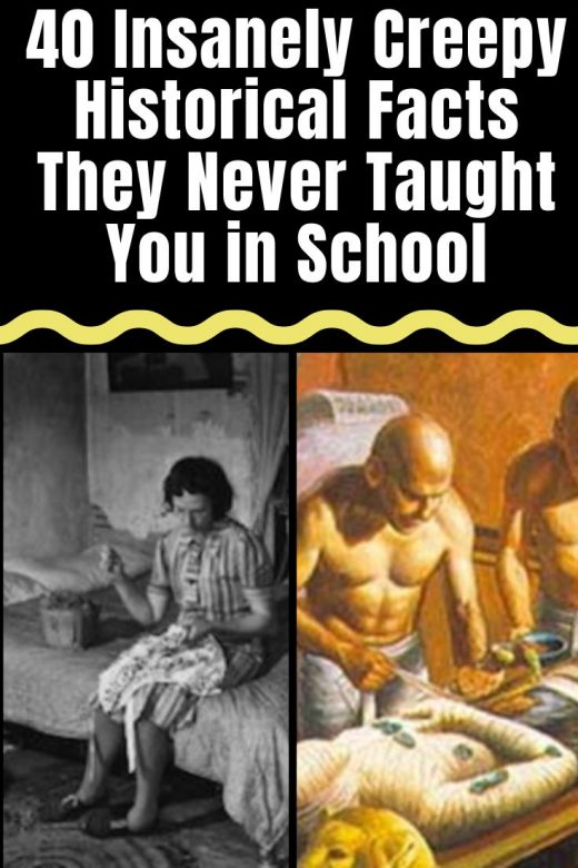 25 Insanely Creepy Historical Facts They Never Taught You in School