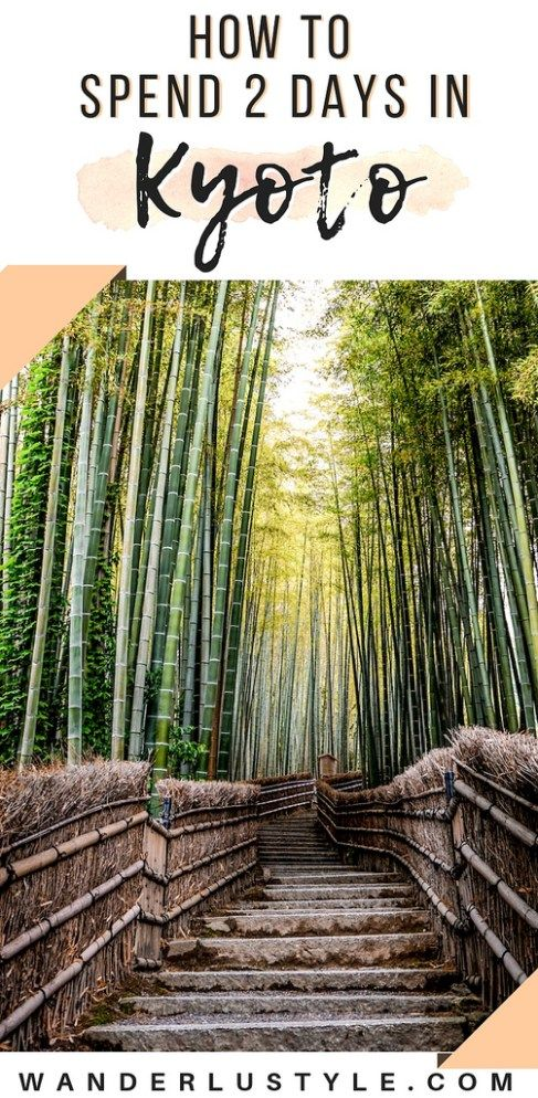 HOW TO SPEND 2 DAYS IN KYOTO, JAPAN
