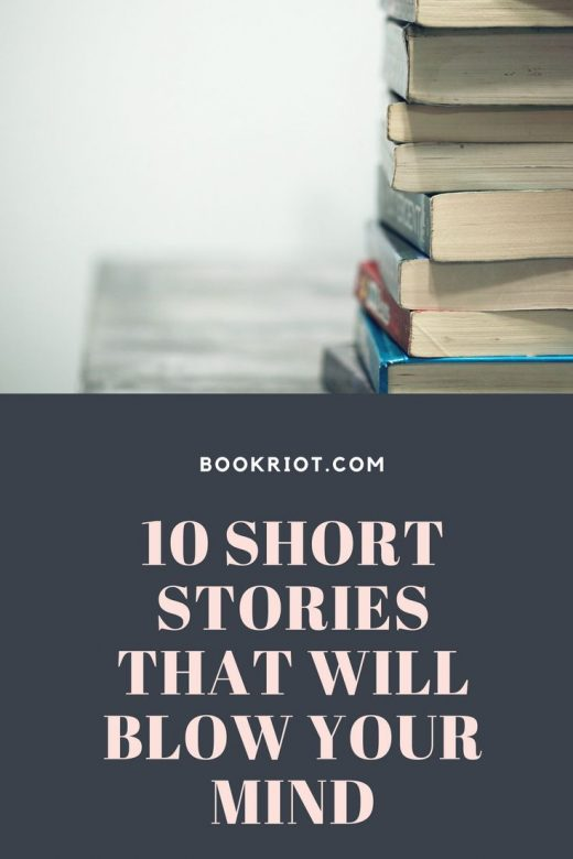 10 Short Stories That Will Blow Your Mind