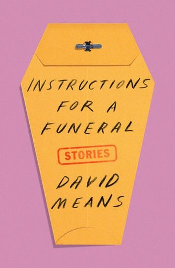 Instructions for a Funeral ebook by David Means