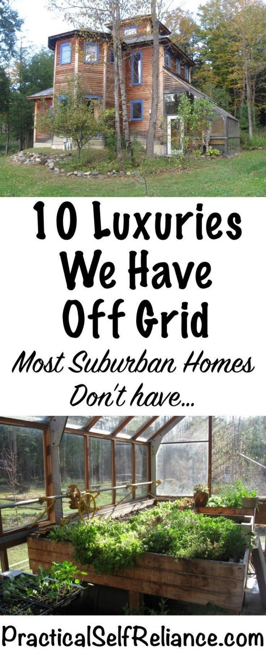 10 Luxuries We Have Off Grid (that most suburban homes don't…)