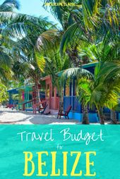 Belize Travel Budget: How Much Does a Trip to Belize Cost?