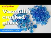 Make crushed glass from dollar store glass vase filler nuggets