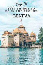 Top 10 Best Things to Do in and Around Geneva, Switzerland