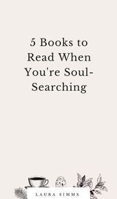 5 Books to Read When You're Soul-Searching