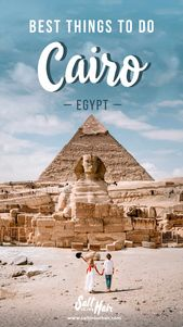 7 x Best Things To Do in Cairo, Egypt (First-Timer's Travel Guide)