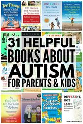 Helping Your Child With Autism Spectrum Disorder: 31 Books About Autism