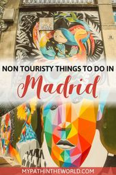 Non Touristy Things to Do in Madrid: 15 Cool Alternatives You Can't Miss!