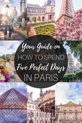 Ultimate Guide on How to Spend the Perfect 5 Days in Paris   solosophie