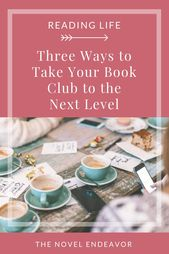 3 Ways to Take Your Book Club to the Next Level | The Novel Endeavor