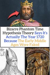Bizarre Phantom Time Hypothesis Theory Says It's Actually The Year 1720 Because The Early Middle Age