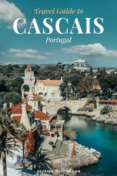 Cascais: Holiday Like a Royal on the Portuguese Riviera