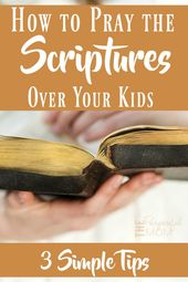 How to Pray the Scriptures About Your Young ones – The Purposeful Mom