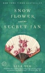 Snow Flower and the Secret Fan by Lisa See: 9780812980356 | PenguinRandomHouse.com: Books
