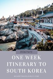 South Korea: The Ultimate One Week Itinerary | We Are Travel Girls