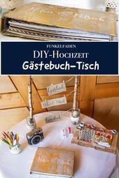 DIY – Gästebuch für die Hochzeit – Ein besonderer Gästebuch-Tisch