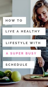 Healthy Lifestyle Tips: How to be Healthy When You Have No Time