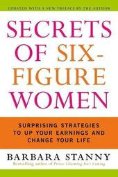 Secrets of Six-Figure Women: Surprising Strategies to Up Your Earnings and Change Your Life|NOOK Book