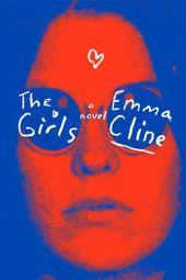 The Girls by Emma Cline: 9780812988024 | PenguinRandomHouse.com: Books