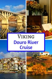 A Taste of Wineries in Portugal with a Viking Douro River Cruise – Live Dream Discover