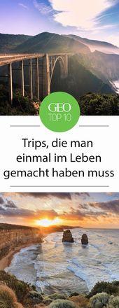 Top Ten: Zehn Trips, die man im Leben gemacht haben muss