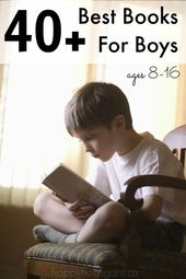 40+ Best Books for Boys ages 8-16. These will captivate even the most reluctant readers.