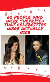 60 People who were surprised that celebrities were actually nice