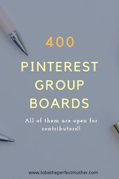 A list of 400 Pinterest group boards are accepting contributors