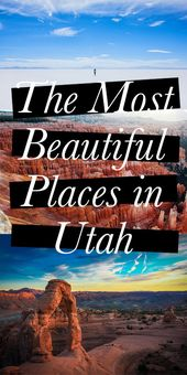 The Most Beautiful Places in Utah