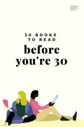 30 Books to Read Before You're 30 | Penguin Random House