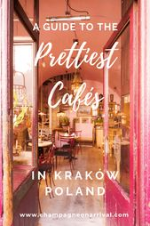 A Guide to the Best Cafés in Kraków Poland