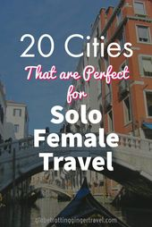 Best Places to Travel Solo | Top 20 | Globetrotting Ginger