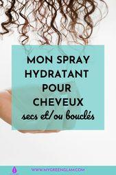 Mon spray hydratant pour cheveux secs et bouclés — My Green Glam