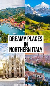 10 Stunningly Beautiful Places You Must Visit In Northern Italy – Follow Me Away