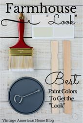 """Fixer Upper Farmhouse """"Look"""" Paint Colors – Decorate like the pros! – Vintage American Home"""