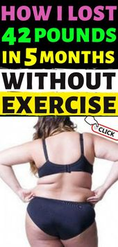 How I lost 42 pounds in 5 months without exercise