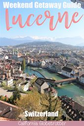 Make the Most of Your Trip to Lucerne